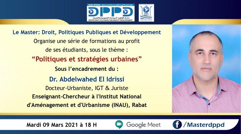 محاضرة تكوينية من تأطير الدكتور عبد الواحد الإدريسي، حول: الاستراتيجيات والسياسات الحضرية
